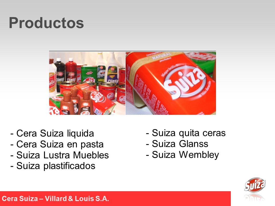- Cera Suiza liquida - Cera Suiza en pasta - Suiza Lustra Muebles - Suiza plastificados - Suiza quita ceras - Suiza Glanss - Suiza Wembley Cera Suiza – Villard & Louis S.A.