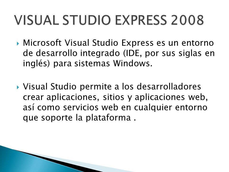 Microsoft Visual Studio Express es un entorno de desarrollo integrado (IDE, por sus siglas en inglés) para sistemas Windows. Visual Studio permite a l