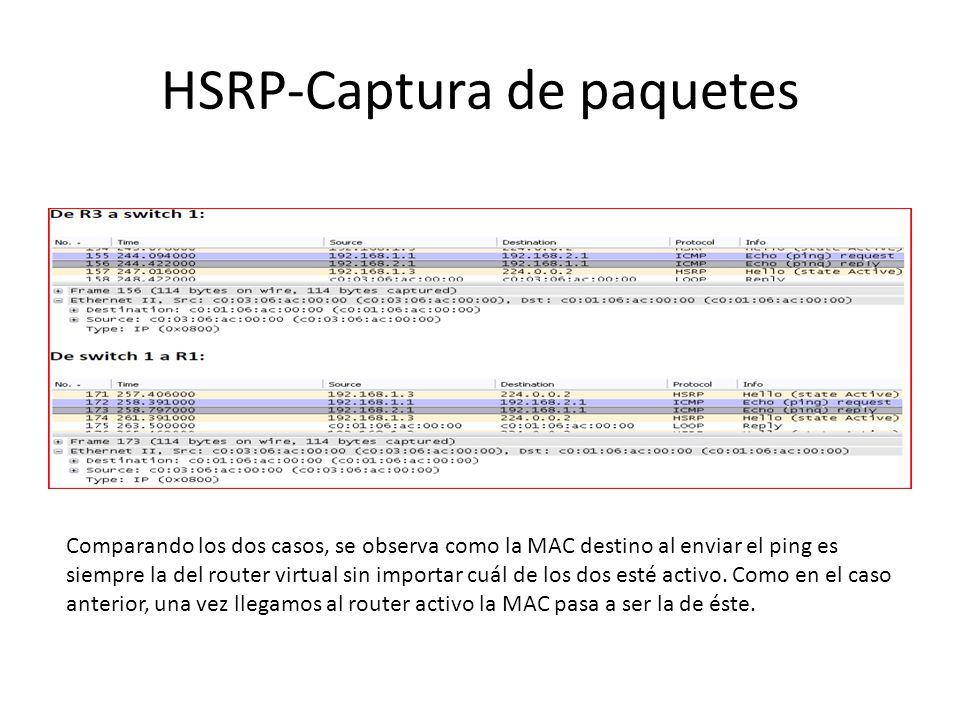 Comparando los dos casos, se observa como la MAC destino al enviar el ping es siempre la del router virtual sin importar cuál de los dos esté activo.