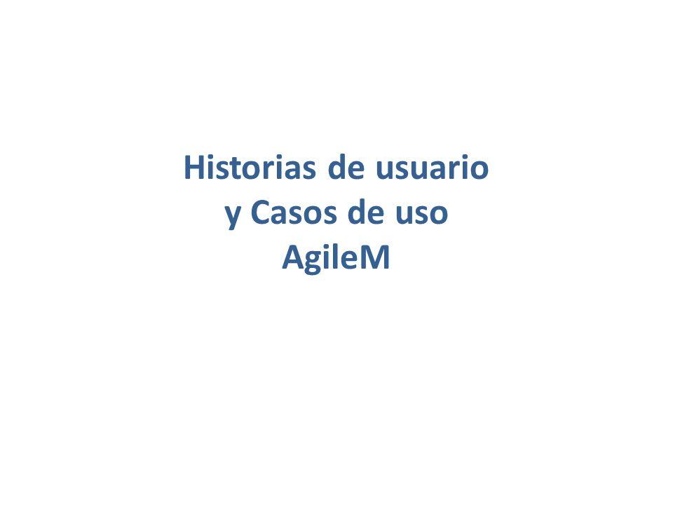Historias de usuario y Casos de uso AgileM