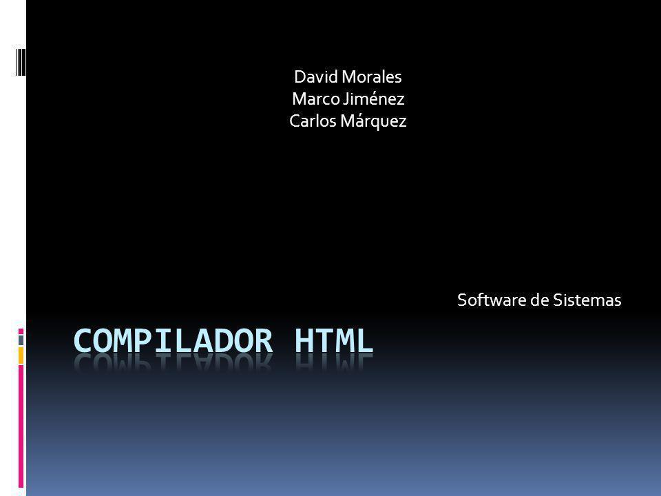 Sistema El sistema implementado es un compilador HTML hecho en Visual C# el cual consta de 3 fases: Analizador Léxico, Analizador Sintáctico y Analizador Semántico.