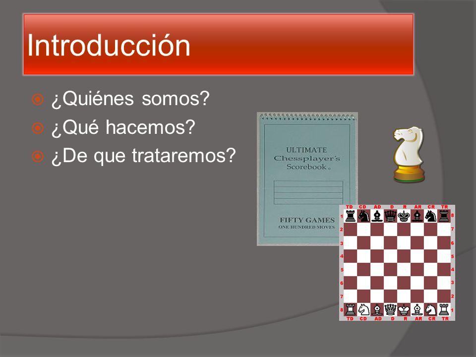 Introducción ¿Quiénes somos ¿Qué hacemos ¿De que trataremos Libreta de Anotaciones