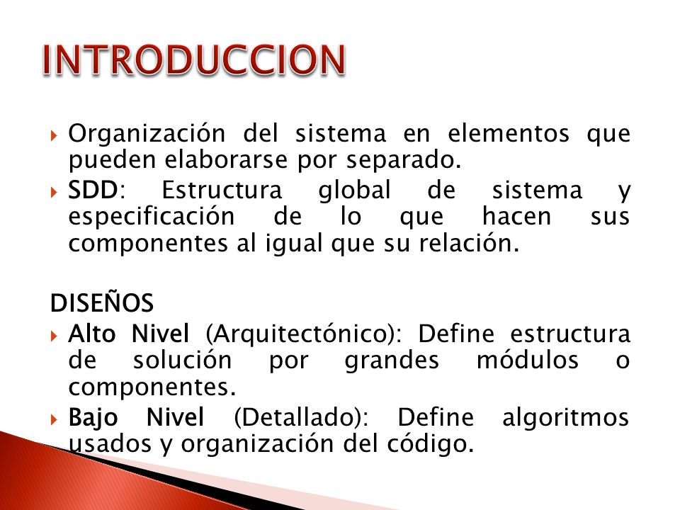 Organización del sistema en elementos que pueden elaborarse por separado.