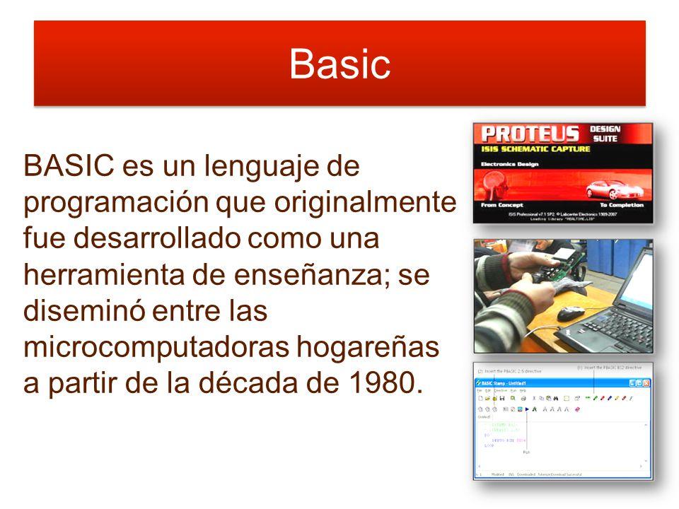Basic BASIC es un lenguaje de programación que originalmente fue desarrollado como una herramienta de enseñanza; se diseminó entre las microcomputadoras hogareñas a partir de la década de 1980.