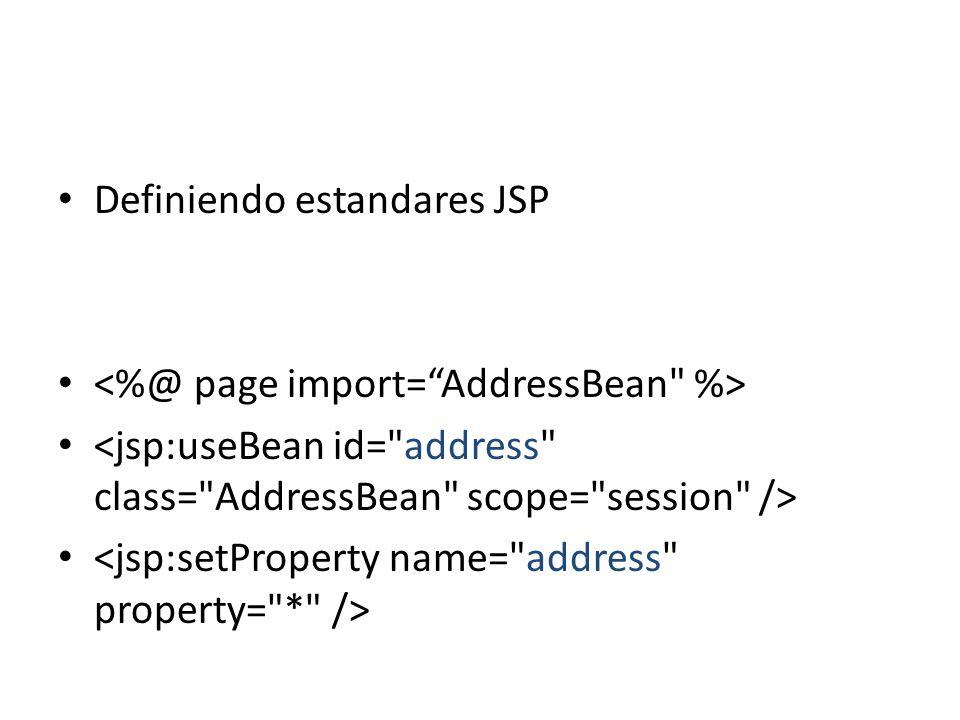 <jsp:…Bean - declara la instancia de un JavaBean en una página JSP - setea nuevos valores a las propiedades de un bean - tomo al valor actual de la propiedad de un bean