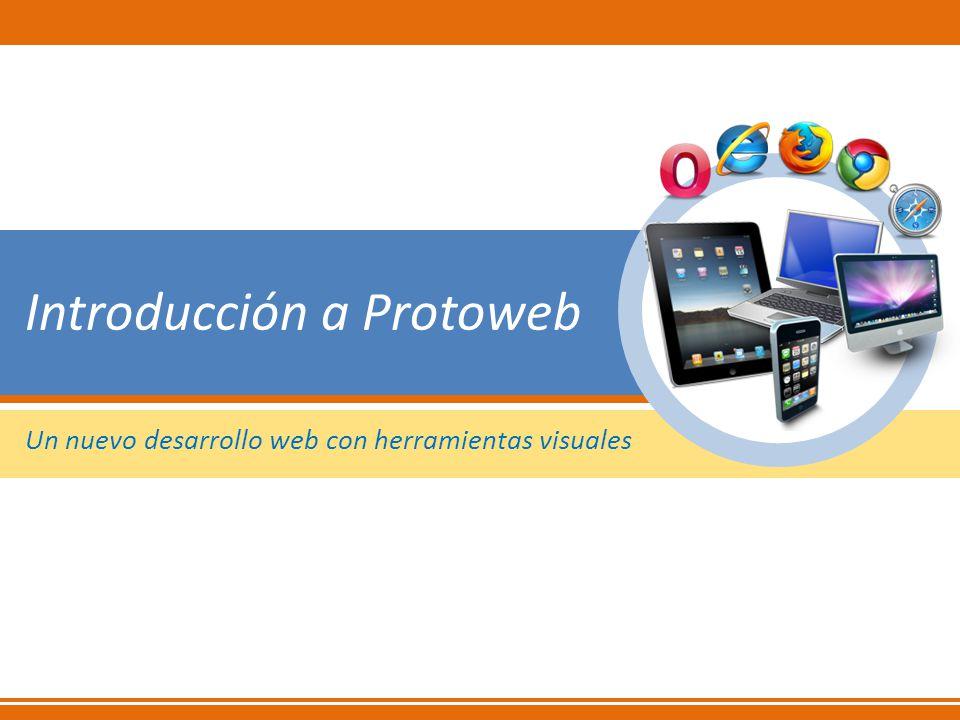 Introducción a Protoweb Un nuevo desarrollo web con herramientas visuales