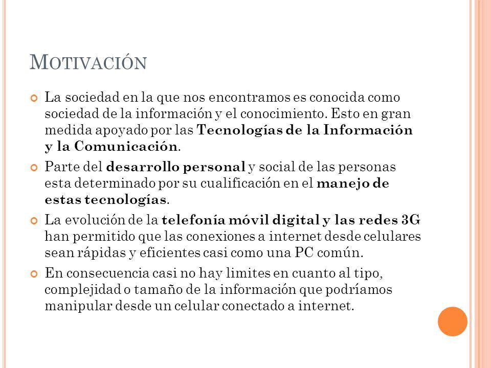 M OTIVACIÓN La sociedad en la que nos encontramos es conocida como sociedad de la información y el conocimiento.