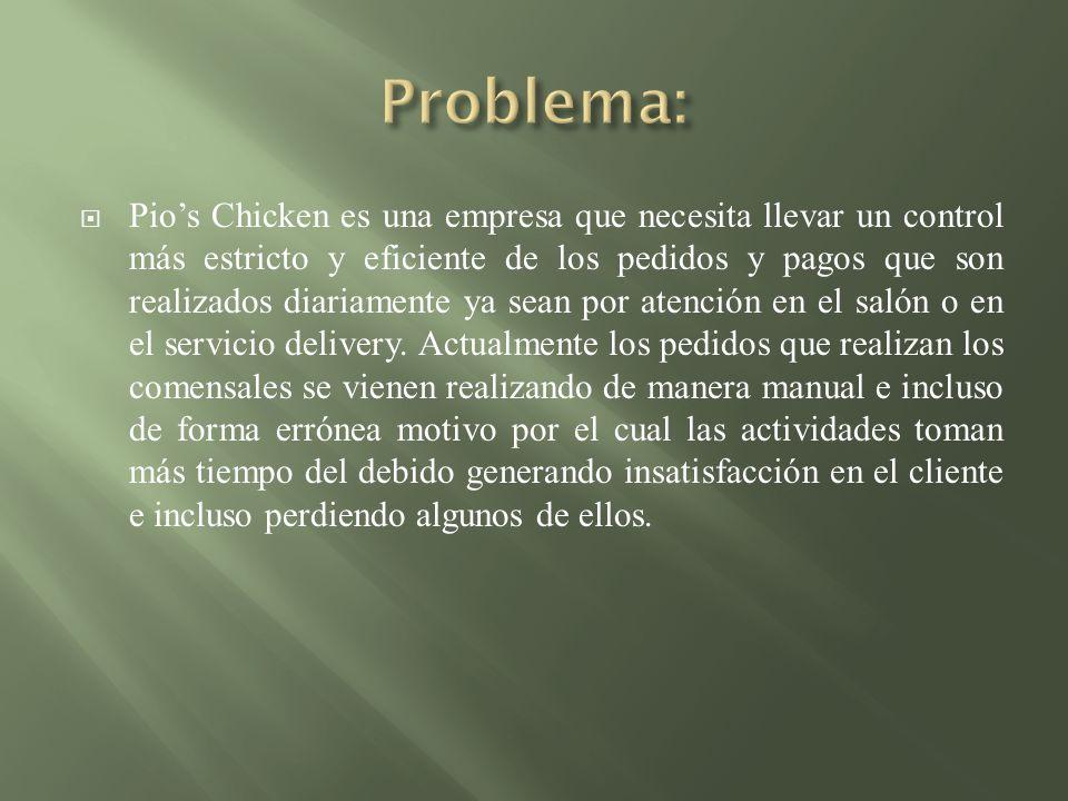 Pios Chicken es una empresa que necesita llevar un control más estricto y eficiente de los pedidos y pagos que son realizados diariamente ya sean por
