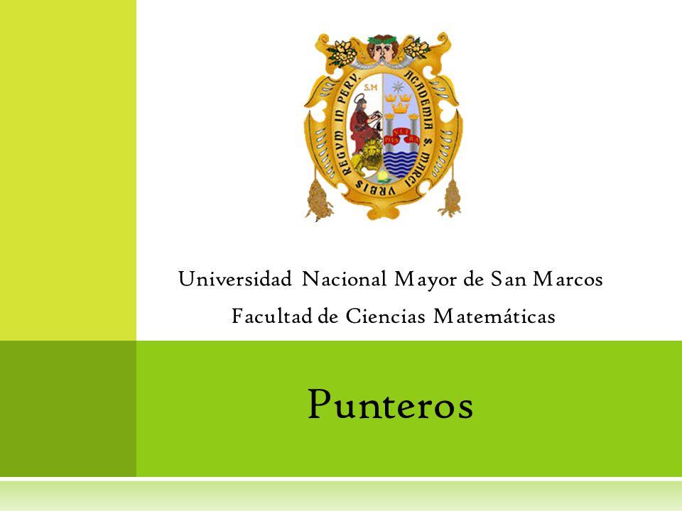 Universidad Nacional Mayor de San Marcos Facultad de Ciencias Matemáticas Punteros