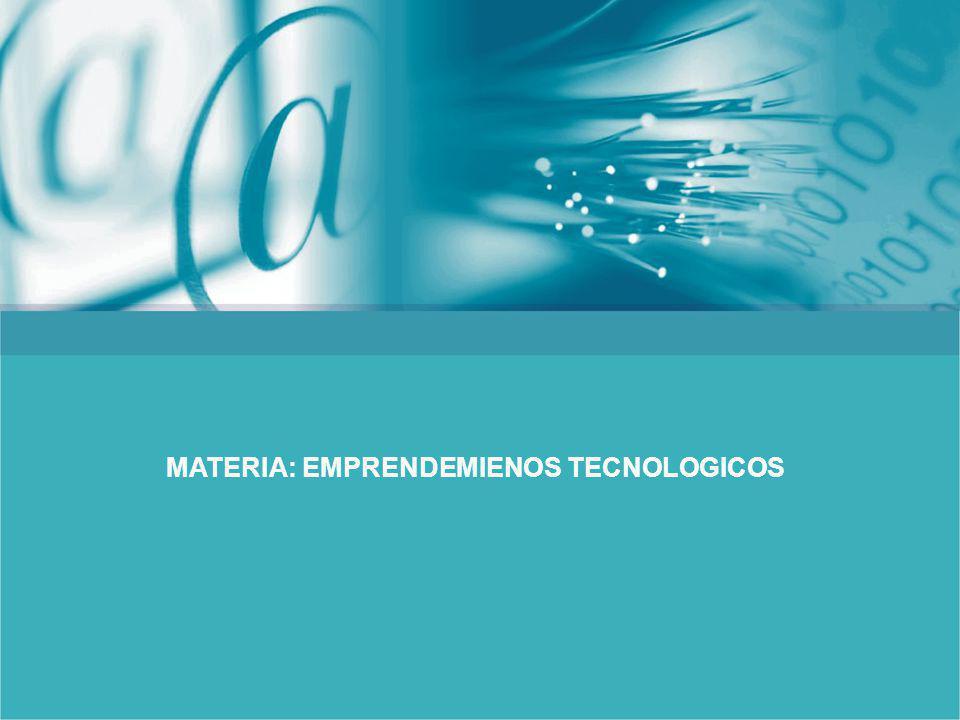 MATERIA: EMPRENDEMIENOS TECNOLOGICOS