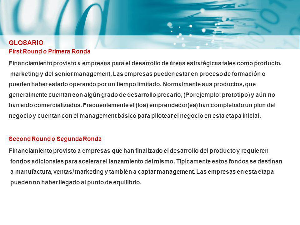 First Round o Primera Ronda Financiamiento provisto a empresas para el desarrollo de áreas estratégicas tales como producto, marketing y del senior ma