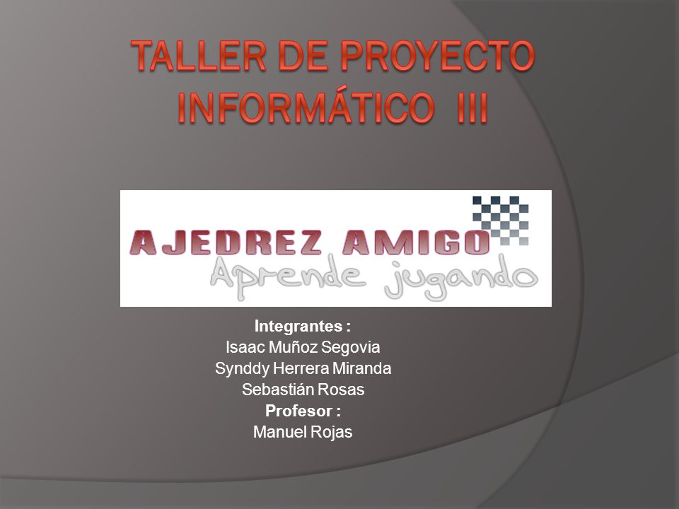 Integrantes : Isaac Muñoz Segovia Synddy Herrera Miranda Sebastián Rosas Profesor : Manuel Rojas