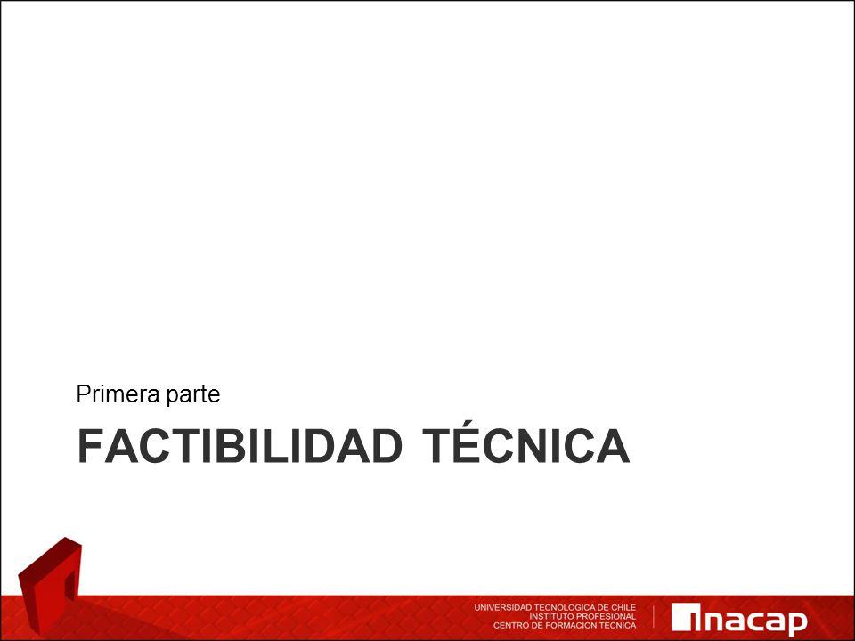 FACTIBILIDAD TÉCNICA Primera parte