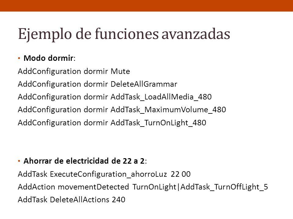 Ejemplo de funciones avanzadas Modo dormir: AddConfiguration dormir Mute AddConfiguration dormir DeleteAllGrammar AddConfiguration dormir AddTask_Load