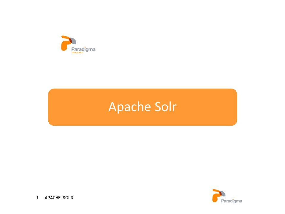 1 APACHE SOLR Paradigma Tecnológico Servicios de formación Apache Solr