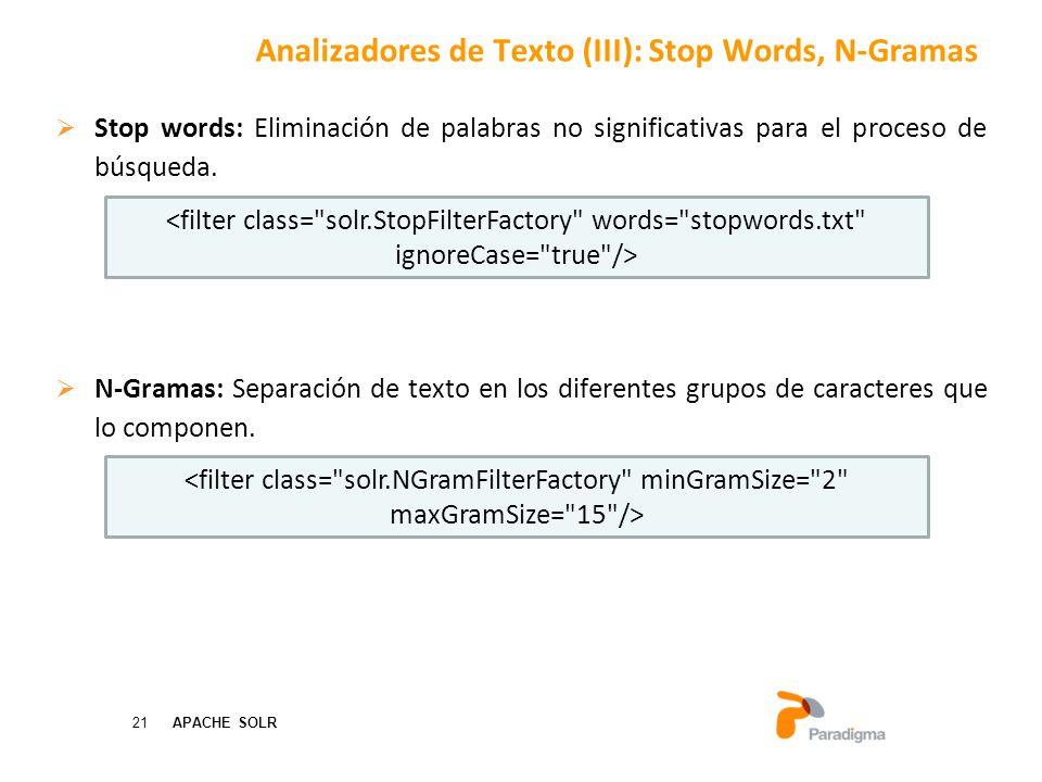 21 APACHE SOLR Stop words: Eliminación de palabras no significativas para el proceso de búsqueda.