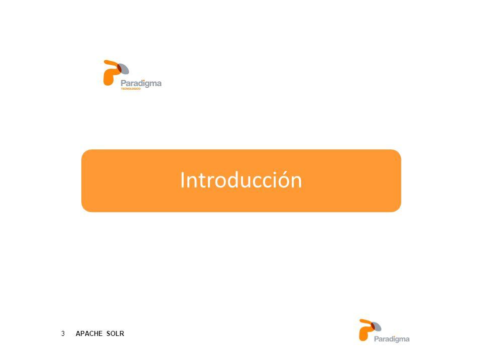 3 APACHE SOLR Paradigma Tecnológico Servicios de formación Introducción