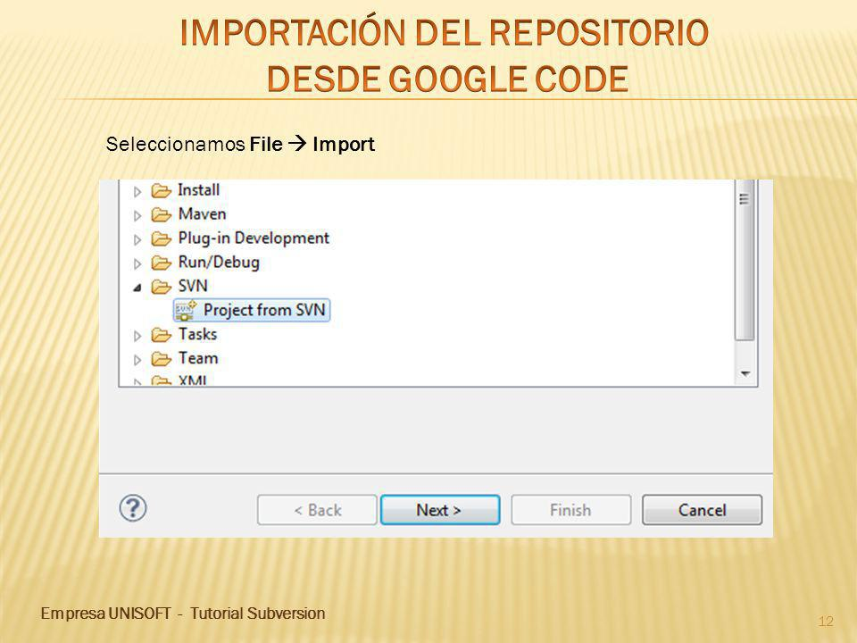 Empresa UNISOFT - Tutorial Subversion 12 Seleccionamos File Import