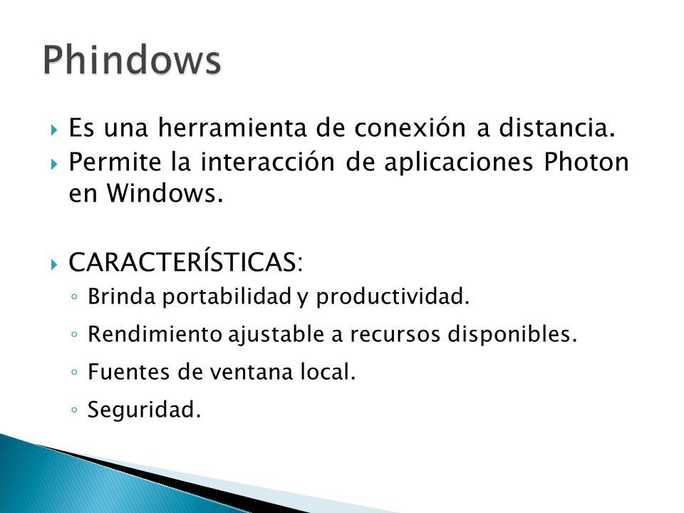 Es una herramienta de conexión a distancia. Permite la interacción de aplicaciones Photon en Windows. CARACTERÍSTICAS: Brinda portabilidad y productiv
