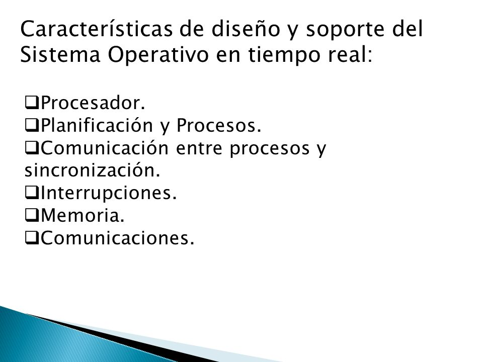 Características de diseño y soporte del Sistema Operativo en tiempo real: Procesador. Planificación y Procesos. Comunicación entre procesos y sincroni