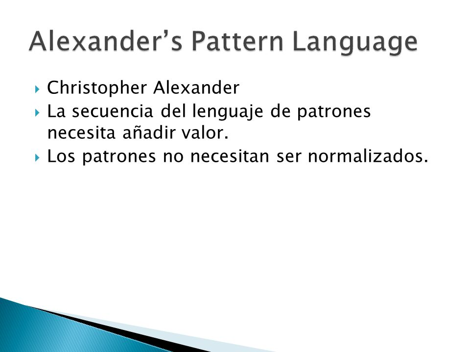 Christopher Alexander La secuencia del lenguaje de patrones necesita añadir valor.
