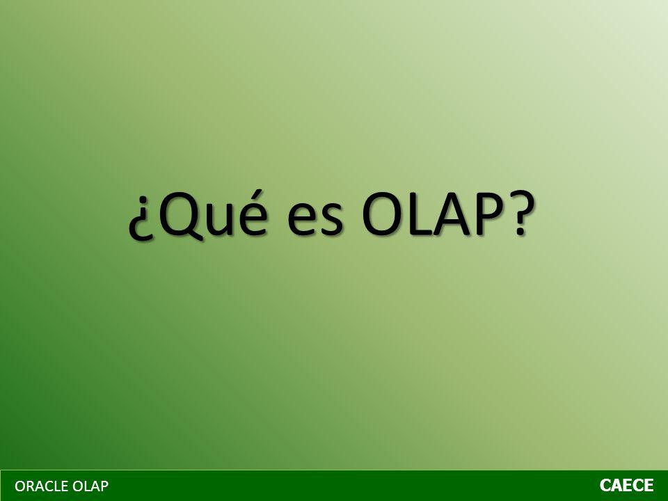 ORACLE OLAP CAECE ¿Qué es OLAP?