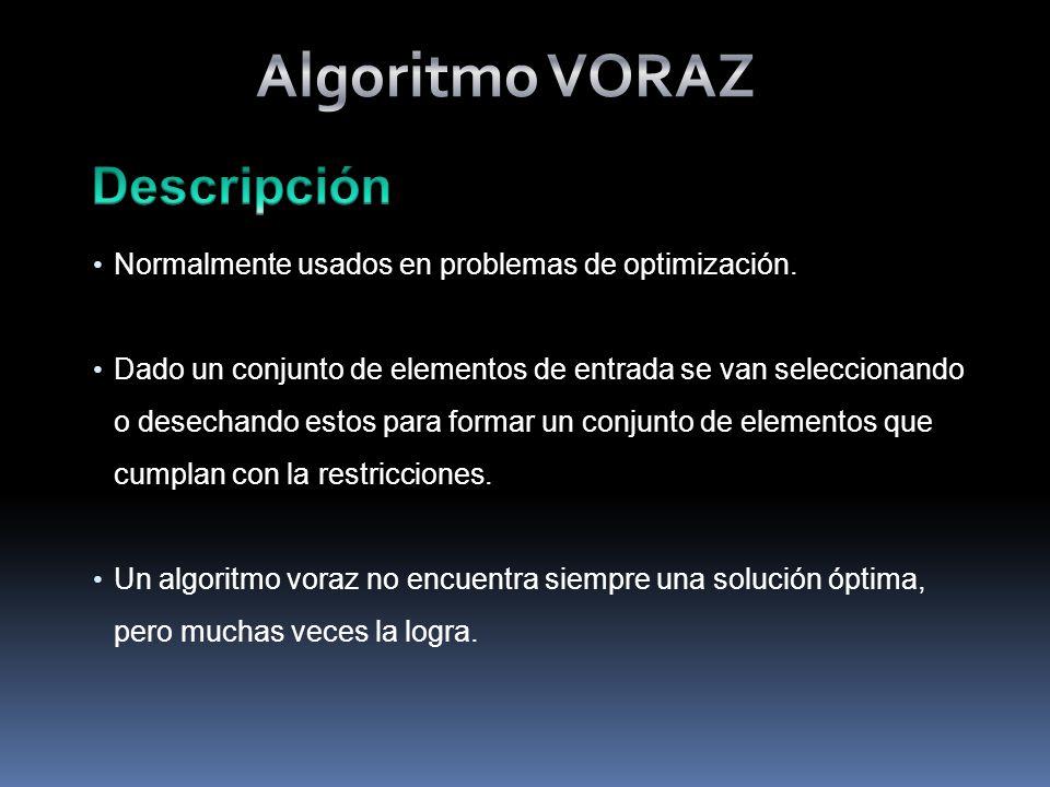 Normalmente usados en problemas de optimización.
