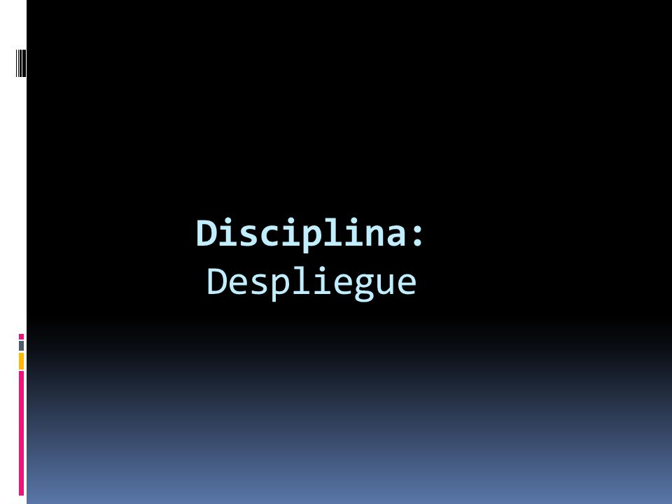 Disciplina: Despliegue