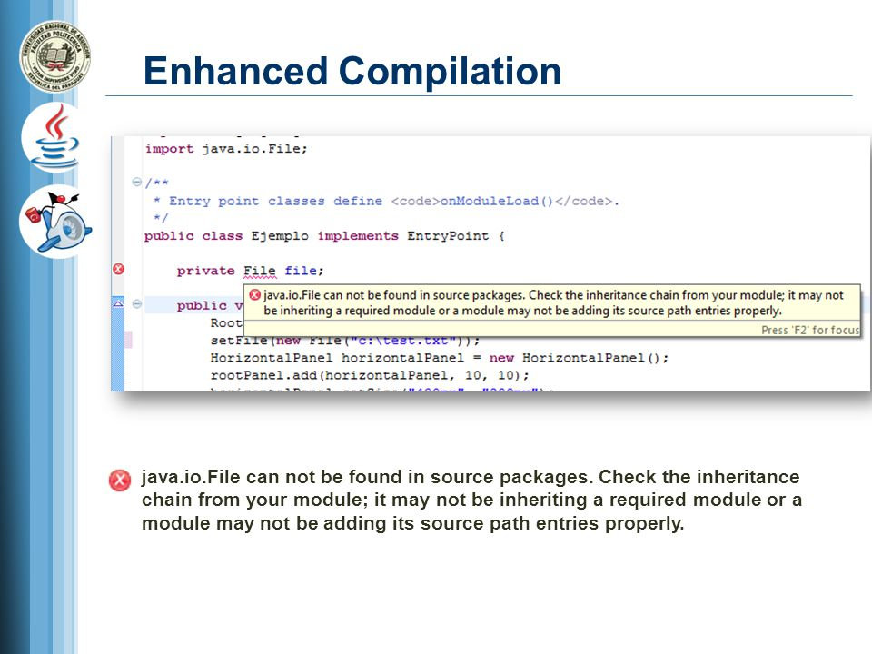 Enhanced Compilation java.io.File can not be found in source packages. Check the inheritance chain from your module; it may not be inheriting a requir