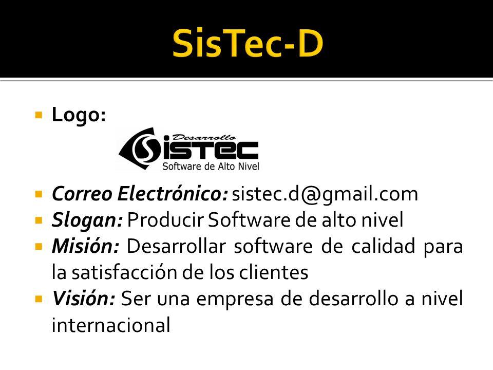 Logo: Correo Electrónico: sistec.d@gmail.com Slogan: Producir Software de alto nivel Misión: Desarrollar software de calidad para la satisfacción de los clientes Visión: Ser una empresa de desarrollo a nivel internacional