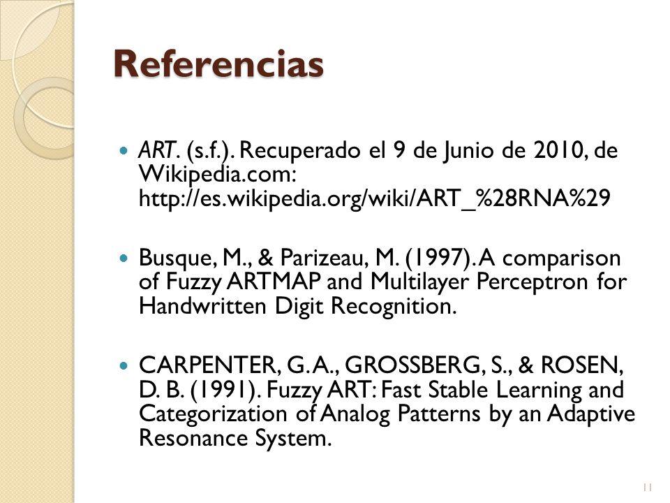 Referencias ART. (s.f.). Recuperado el 9 de Junio de 2010, de Wikipedia.com: http://es.wikipedia.org/wiki/ART_%28RNA%29 Busque, M., & Parizeau, M. (19