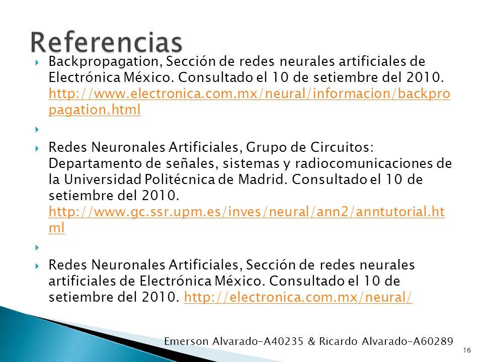 Backpropagation, Sección de redes neurales artificiales de Electrónica México. Consultado el 10 de setiembre del 2010. http://www.electronica.com.mx/n