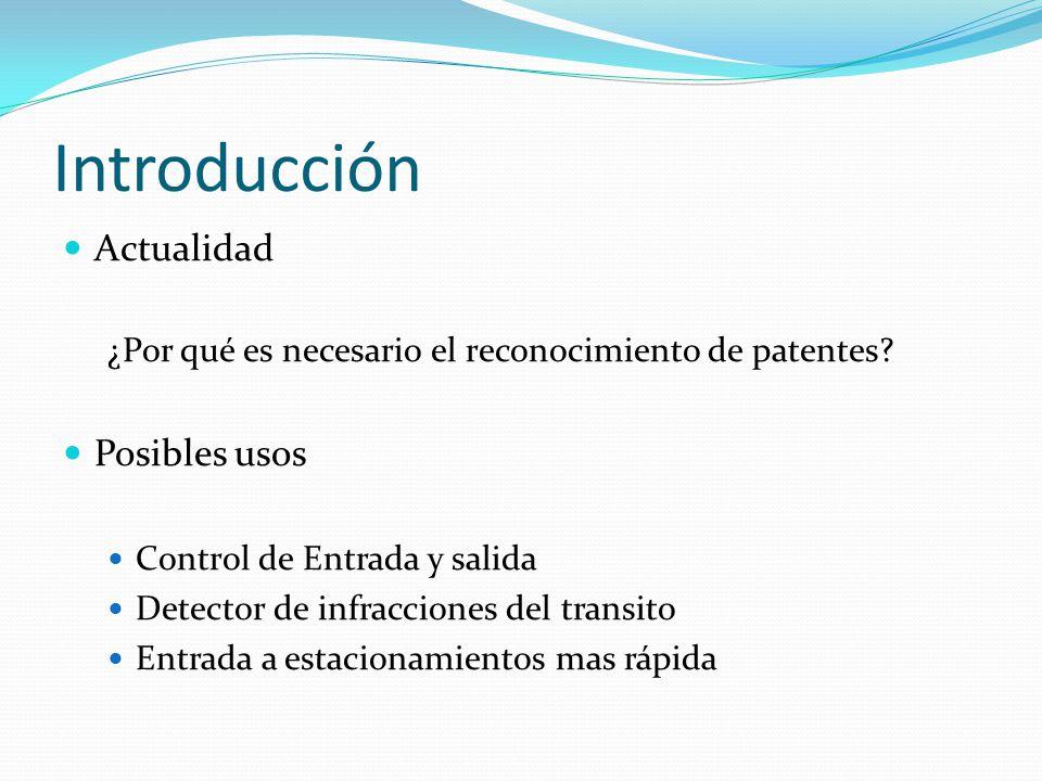 Introducción Actualidad ¿Por qué es necesario el reconocimiento de patentes? Posibles usos Control de Entrada y salida Detector de infracciones del tr