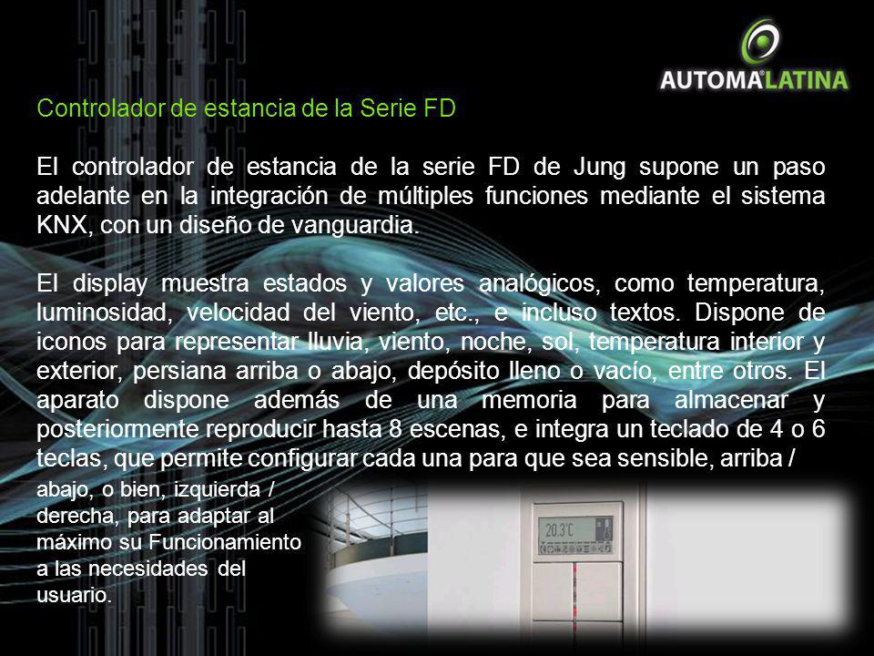 Controlador de estancia de la Serie FD El controlador de estancia de la serie FD de Jung supone un paso adelante en la integración de múltiples funcio