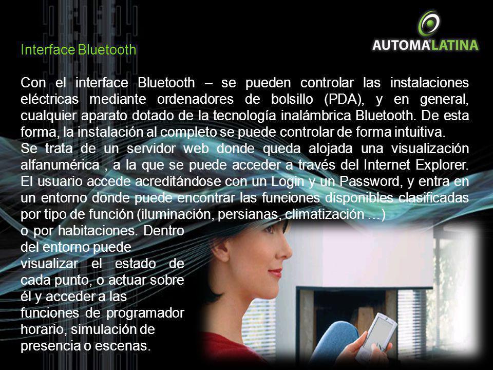 Interface Bluetooth Con el interface Bluetooth – se pueden controlar las instalaciones eléctricas mediante ordenadores de bolsillo (PDA), y en general