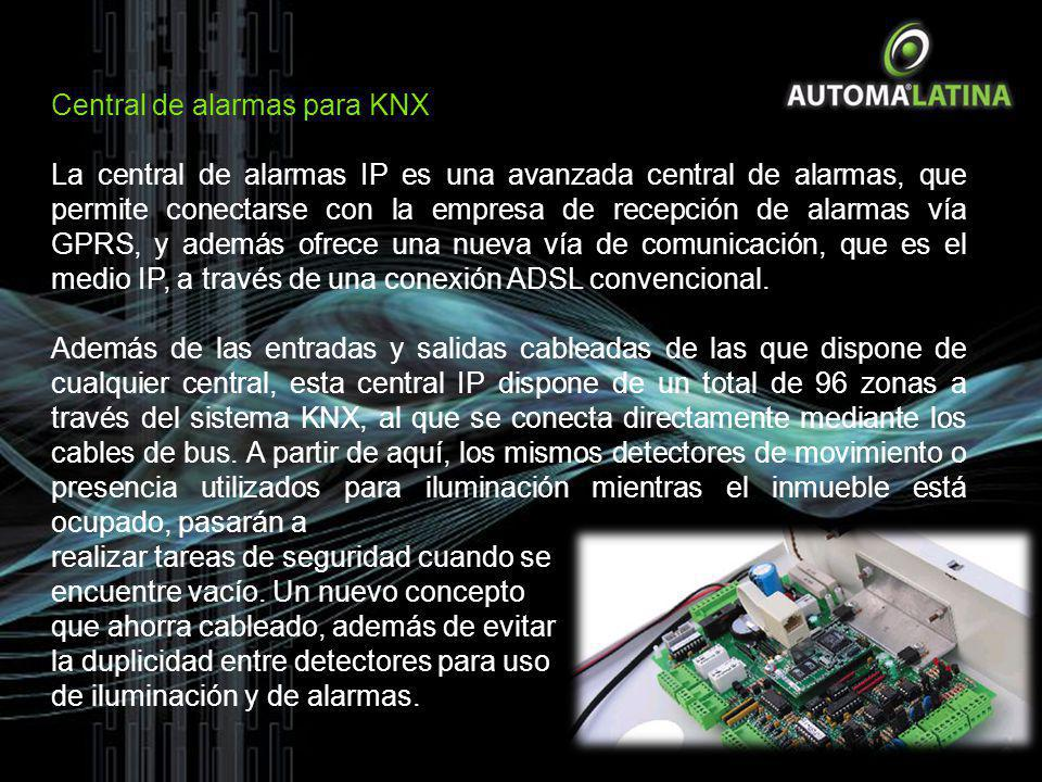 Central de alarmas para KNX La central de alarmas IP es una avanzada central de alarmas, que permite conectarse con la empresa de recepción de alarmas