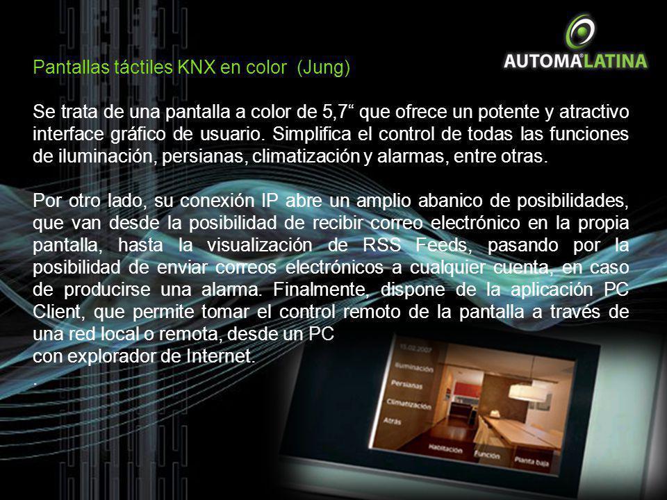 Pantallas táctiles KNX en color (Jung) Se trata de una pantalla a color de 5,7 que ofrece un potente y atractivo interface gráfico de usuario. Simplif
