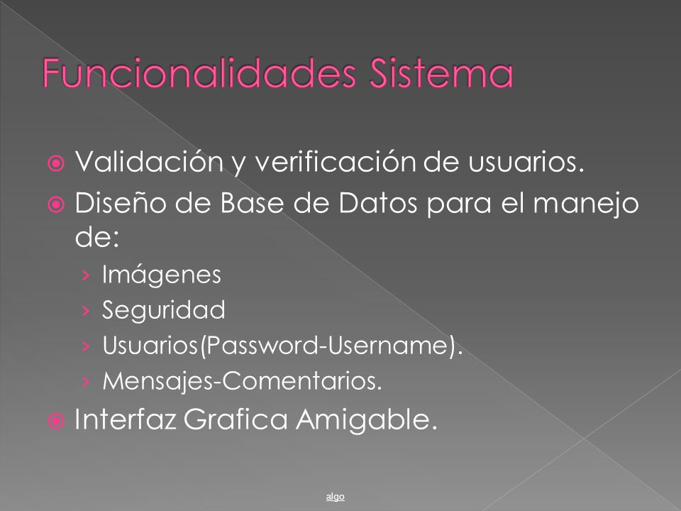 Validación y verificación de usuarios. Diseño de Base de Datos para el manejo de: Imágenes Seguridad Usuarios(Password-Username). Mensajes-Comentarios