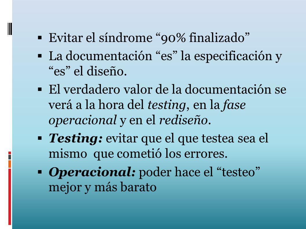 La documentación es la especificación y es el diseño. El verdadero valor de la documentación se verá a la hora del testing, en la fase operacional y e
