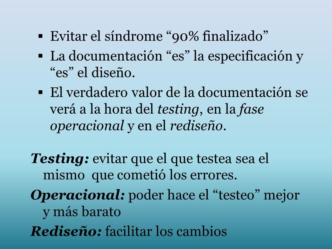 Testing: evitar que el que testea sea el mismo que cometió los errores. Operacional: poder hace el testeo mejor y más barato Rediseño: facilitar los c