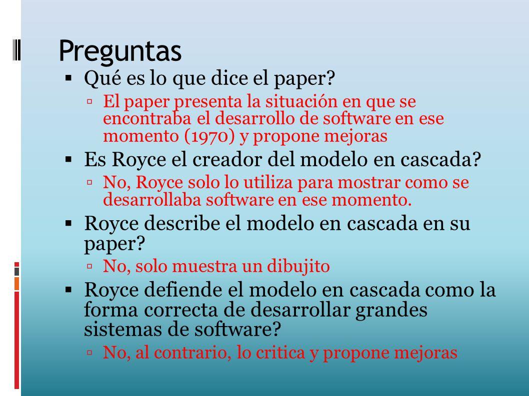 Preguntas Qué es lo que dice el paper? El paper presenta la situación en que se encontraba el desarrollo de software en ese momento (1970) y propone m