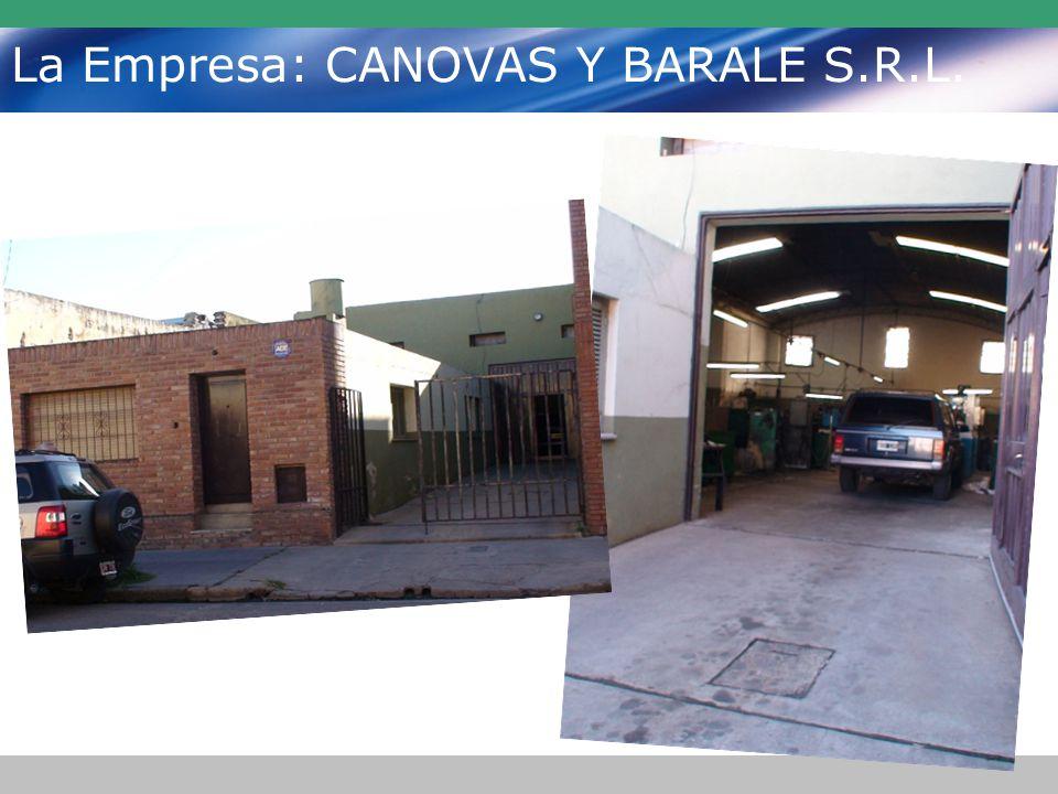 La Empresa: CANOVAS Y BARALE S.R.L. CANOVAS Y BARALE S.R.L.