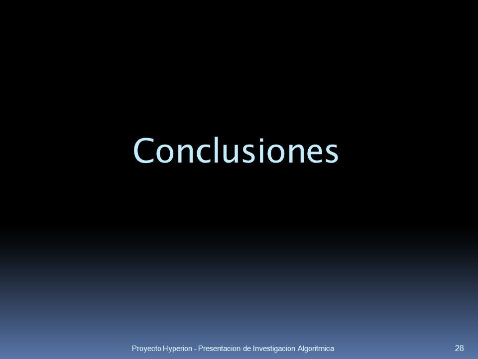 Proyecto Hyperion - Presentacion de Investigacion Algoritmica 28 Conclusiones