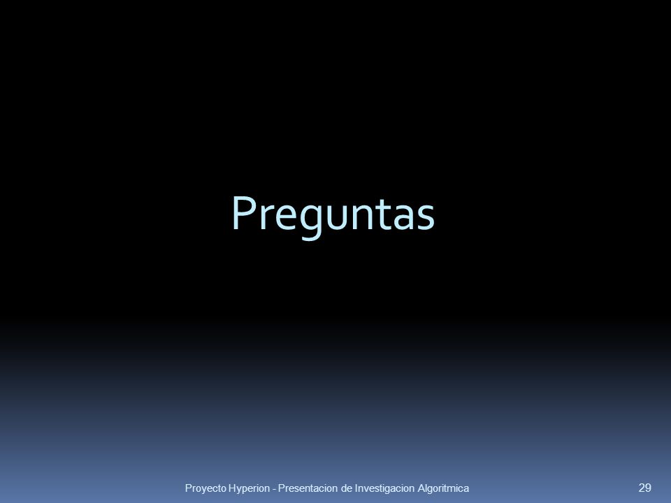 Preguntas Proyecto Hyperion - Presentacion de Investigacion Algoritmica 29