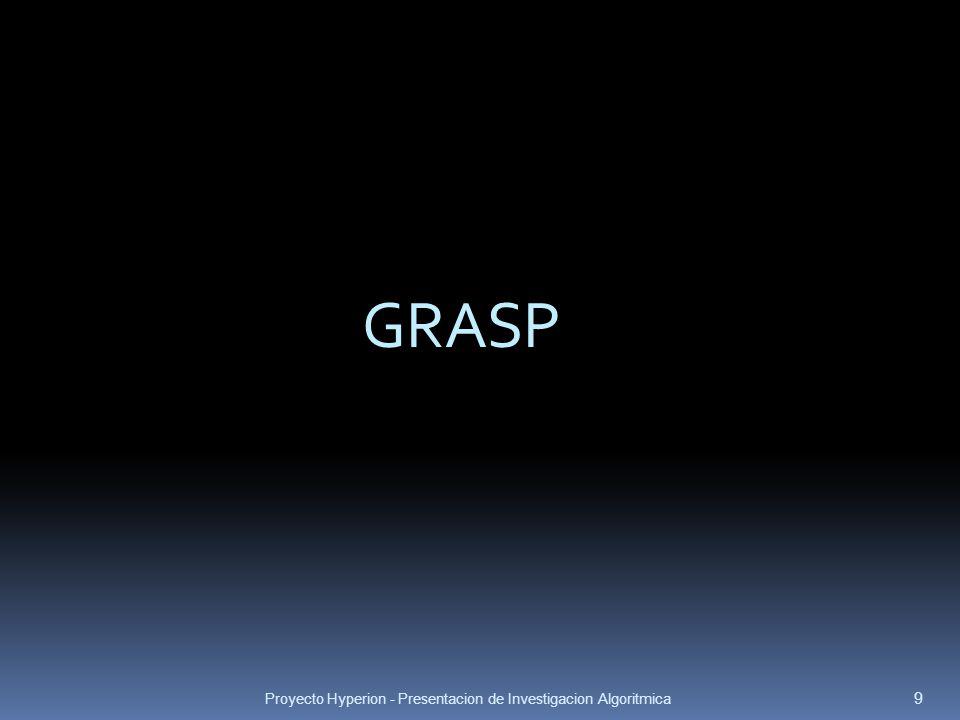 Proyecto Hyperion - Presentacion de Investigacion Algoritmica 9 GRASP