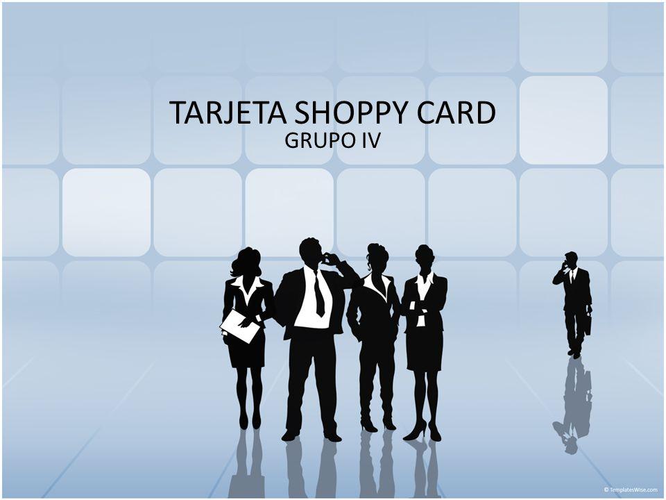 TARJETA SHOPPY CARD GRUPO IV