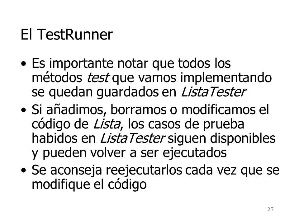26 El TestRunner Una vez que la clase Lista ha sido corregida...