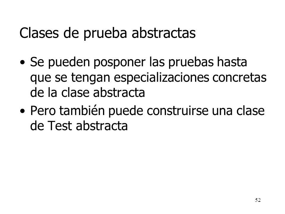 51 Otros métodos assertX assertSame(Object, Object)/assertNotSame(Object, Object) public void testDiferentesReferencias() throws Exception { Cuenta cuenta1=new Cuenta( Macario , 123456 ); cuenta1.ingresar(1000.0); cuenta1.retirar(1000.0); Cuenta cuenta2=new Cuenta( Macario , 123456 ); cuenta2.ingresar(1000.0); cuenta2.retirar(1000.0); assertEquals(cuenta1, cuenta2); assertNotSame(cuenta1, cuenta2); }