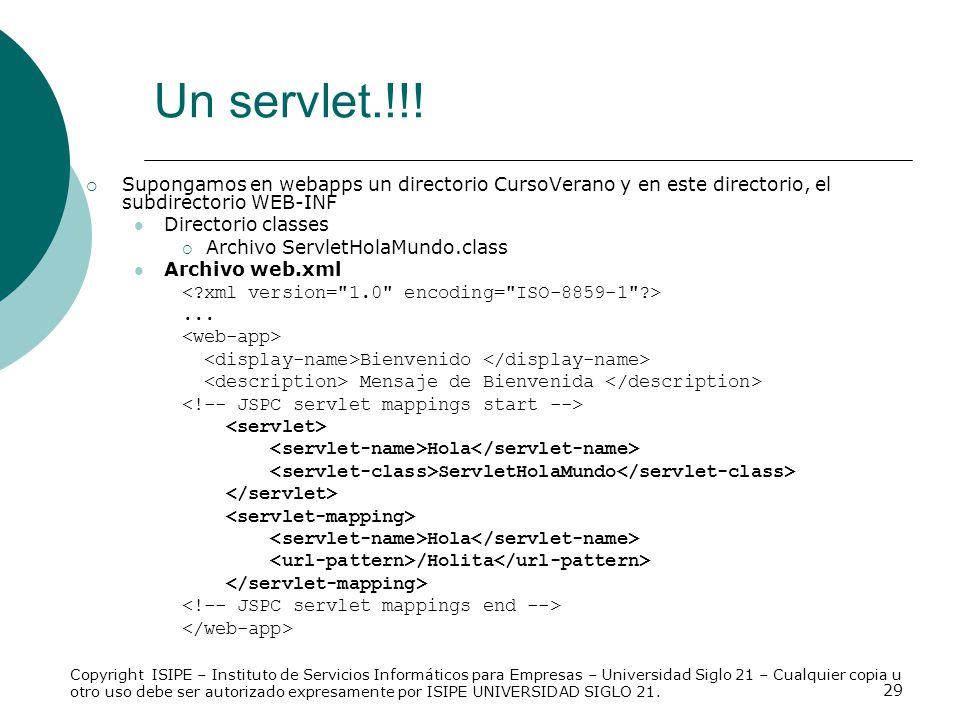 29 Supongamos en webapps un directorio CursoVerano y en este directorio, el subdirectorio WEB-INF Directorio classes Archivo ServletHolaMundo.class Ar