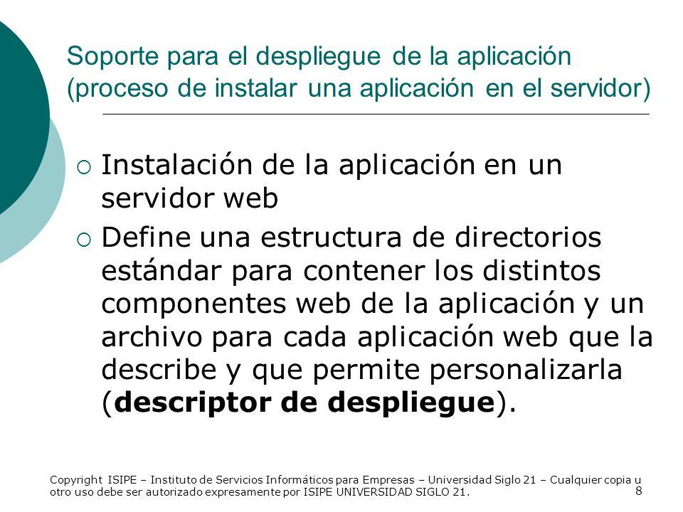 8 Soporte para el despliegue de la aplicación (proceso de instalar una aplicación en el servidor) Instalación de la aplicación en un servidor web Defi